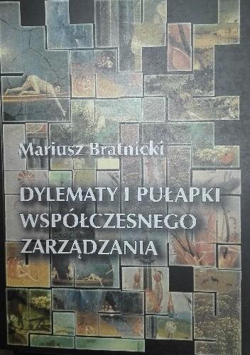 Okładka książki Dylematy i pułapki współczesnego zarządzania