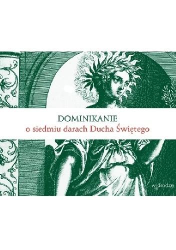 Okładka książki Dominikanie o siedmiu darach Ducha Świętego