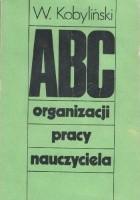 ABC organizacji pracy nauczyciela