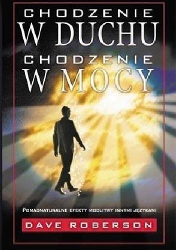 Okładka książki Chodzenie w Duchu, chodzenie w mocy