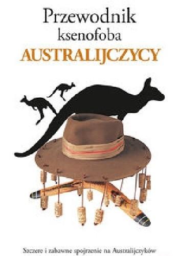 Okładka książki Przewodnik ksenofoba. Australijczycy