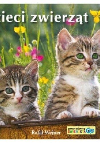 Okładka książki Dzieci zwierząt. Poznajemy zwierzęta