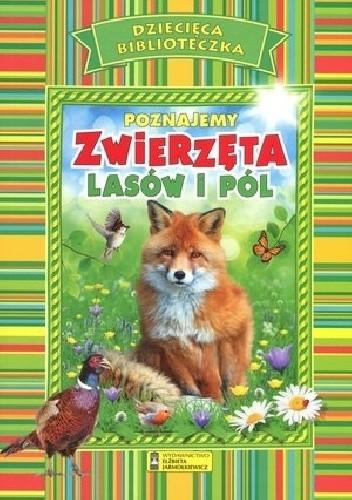 Okładka książki Poznajemy zwierzęta lasów i pól