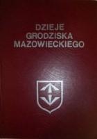 Dzieje Grodziska Mazowieckiego