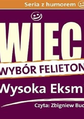 Okładka książki Wysoka Eksmisjo. Wybór felietonów