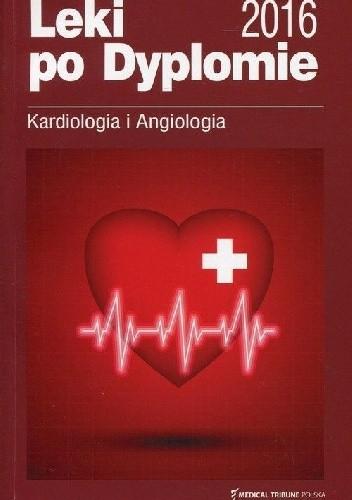 Okładka książki Leki po Dyplomie Kardiologia i Angiologia 2016