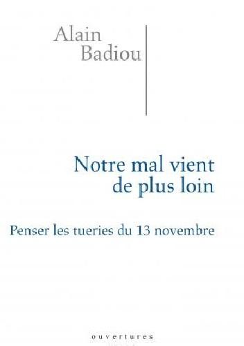 Okładka książki Notre mal vient de plus loin. Penser les tueries du 13 novembre