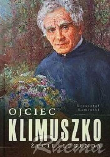 Okładka książki Ojciec Klimuszko - życie i legenda