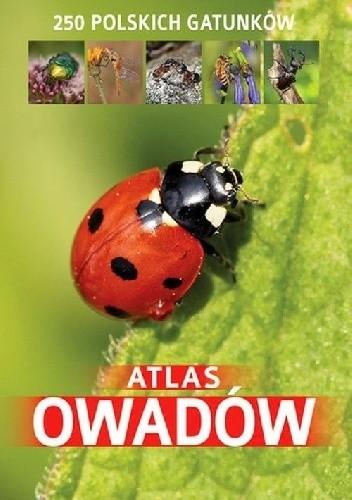 Okładka książki Atlas owadów. 250 polskich gatunków