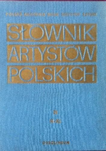 Okładka książki Słownik artystów polskich i obcych w Polsce działających t. III H- Ki