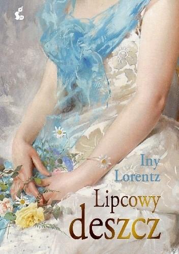 Lipcowy deszcz - Iny Lorentz