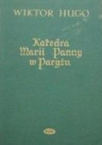 Okładka książki Katedra Marii Panny w Paryżu, tom 1