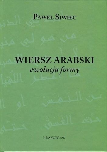Okładka książki Wiersz arabski. Ewolucja formy