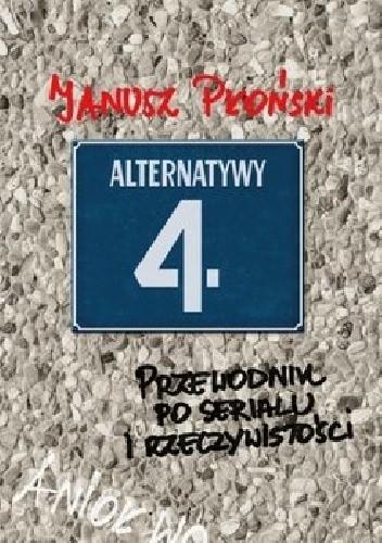 Okładka książki Alternatywy 4. Przewodnik po serialu i rzeczywistości