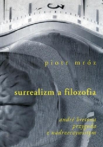 Okładka książki Surrealizm a filozofia