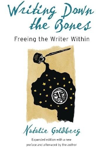 Okładka książki Writing Down the Bones: Freeing the Writer Within