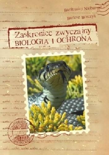 Okładka książki Zaskroniec zwyczajny. Biologia i ochrona