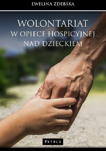 Okładka książki Wolontariat w opiece hospicyjnej nad dzieckiem
