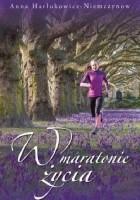 W maratonie życia