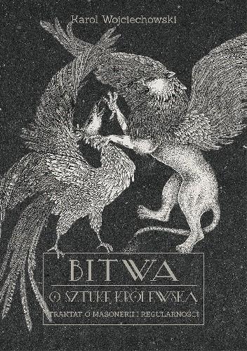 Okładka książki Bitwa o sztukę królewską. Traktat o masonerii i regularności.
