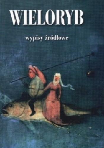 Okładka książki Wieloryb. Wypisy źródłowe