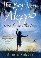 Chłopiec z Aleppo, który widział wojnę
