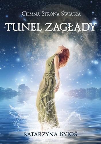 Okładka książki Ciemna Strona Światła. Tunel Zagłady