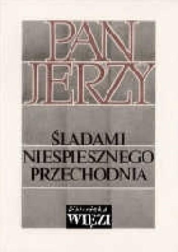 """Okładka książki """"Pan Jerzy"""". Śladami niespiesznego przechodnia"""