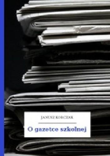 Okładka książki O gazetce szkolnej