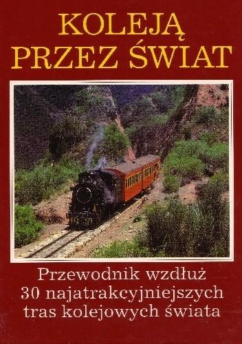 Okładka książki Koleją przez świat