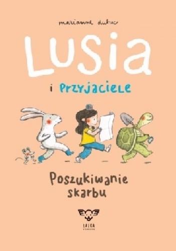 Okładka książki Lusia i przyjaciele. Poszukiwanie skarbu