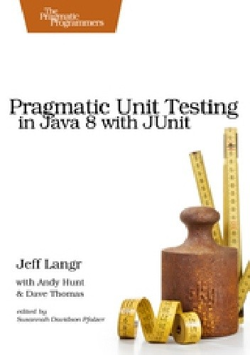 Okładka książki Pragmatic Unit Testing in Java 8 with JUnit
