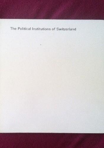 Okładka książki The Political Institutions of Switzerland