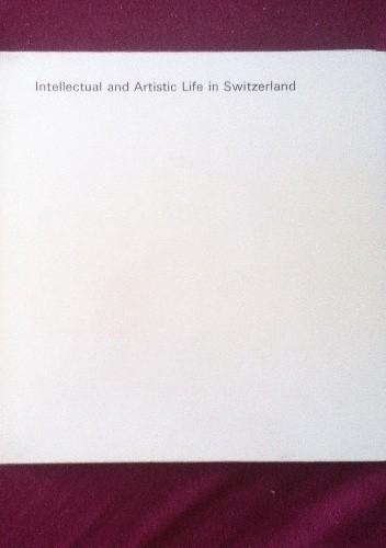Okładka książki Inellectual and Artistic Life in Switzerland