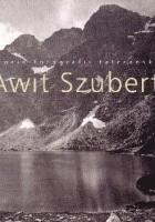 Awit Szubert. Historia fotografii tatrzańskiej