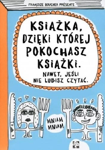 Okładka książki Książka, dzięki której pokochasz książki