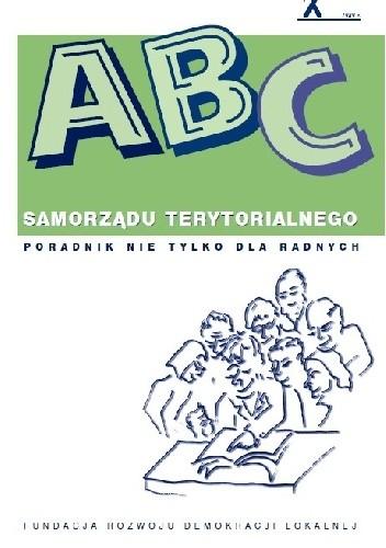 Okładka książki ABC samorządu terytorialnego Poradnik nie tylko dla radnych