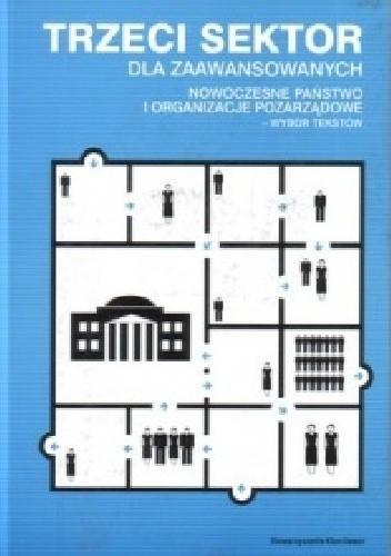 """Okładka książki Trzeci sektor dla zaawansowanych. Nowoczesne państwo i organizacje pozarządowe. Wybór tekstów"""""""