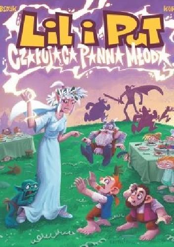 Okładka książki Lil i Put, tom 3, Czarująca panna młoda