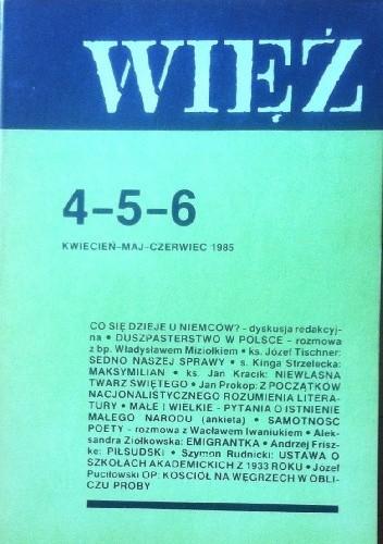 Okładka książki Więź nr 4-5-6 (318-319-320), kwiecień-maj- czerwiec 1985
