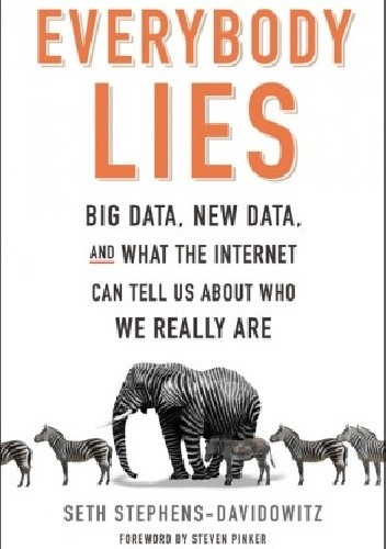 Okładka książki Everybody Lies: Big Data, New Data, and What the Internet Can Tell Us About Who We Really Are