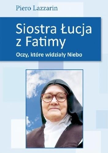 Okładka książki Siostra Łucja z Fatimy. Oczy, które widziały Niebo