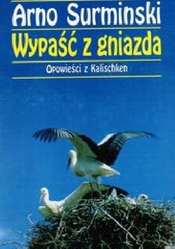 Okładka książki Wypaść z gniazda. Opowiesci z Kalischken