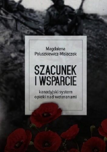 Okładka książki Szacunek i wsparcie. Kanadyjski system opieki nad weteranami