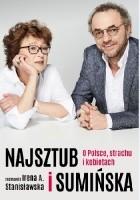 Najsztub i Sumińska. O Polsce, strachu i kobietach