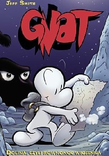 Okładka książki Gnat - Bone - 1 - Dolina, czyli równonoc wiosenna