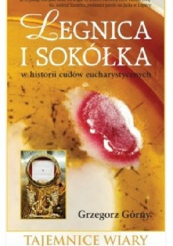 Okładka książki Legnica i Sokółka w historii cudów eucharystycznych