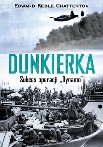 """Okładka książki Dunkierka. Sukces operacji """"Dynamo"""""""
