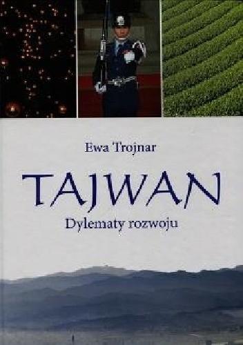 Okładka książki Tajwan. Dylematy rozwoju