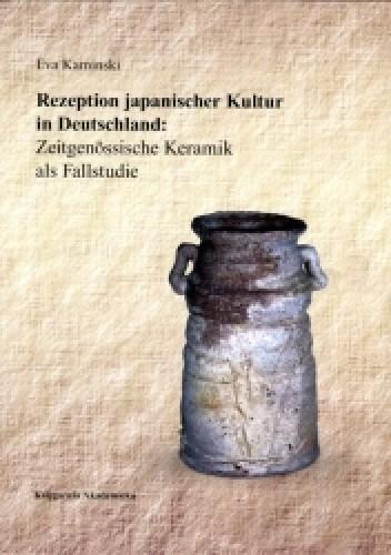 Okładka książki Rezepzion japanischer Kultur in Deutschland: Zeitgenossische Keramik als Fallstudie